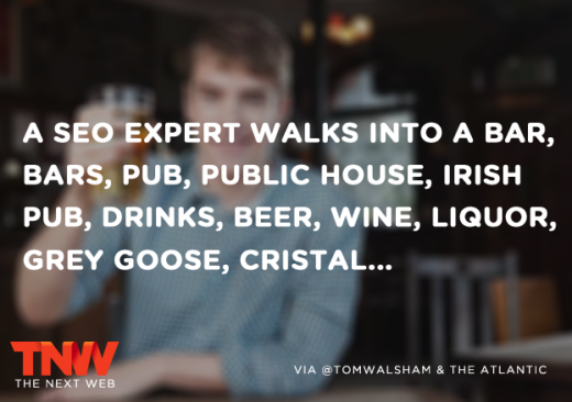 an seo expert walks into a bar3 520x366 A SEO expert walks into a bar, bars, pub, public house, Irish pub, drinks, beer....
