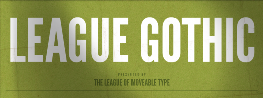 league gothic 1 520x195 9 Awesome free display typefaces you can download right now