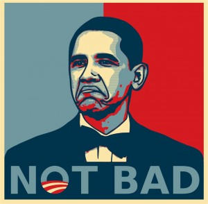 obama not bad campaign poster 300x294 Stop teaching our kids to be employees, start educating entrepreneurs