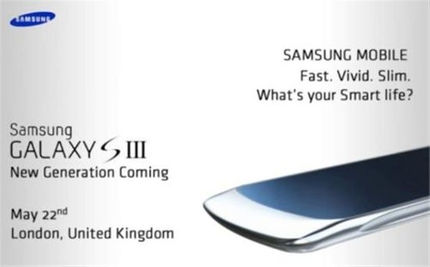 samsung galaxy III More evidence suggests the Samsung Galaxy S III will launch May 22