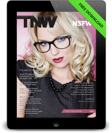 magazine preview Download our new TNW Magazine for iPad: The NSFW issue