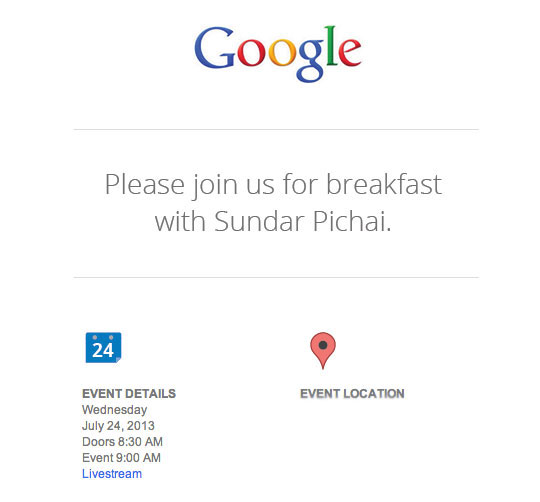 Screen Shot 2013 07 17 at 9.15.19 AM1 Google is holding a press event with Android and Chrome chief Sundar Pichai on July 24